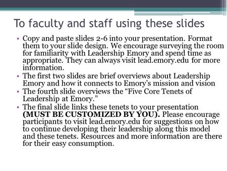 To faculty and staff using these slides Copy and paste slides 2-6 into your presentation. Format them to your slide design. We encourage surveying the.