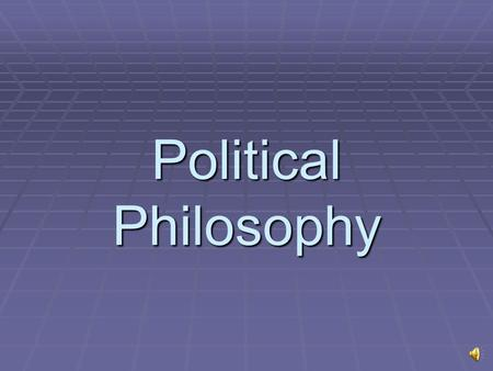 Political Philosophy.  Areas of concern include the following:  The best form of government  The government's right to exist  The government's ethically.
