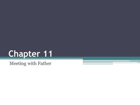 Chapter 11 Meeting with Father. Recap of Last Week's Lesson…  Dawan had called Kwai a bully and a liar, and that he was someone who will hurt others.