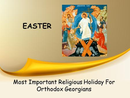 EASTER Most Important Religious Holiday For Orthodox Georgians.