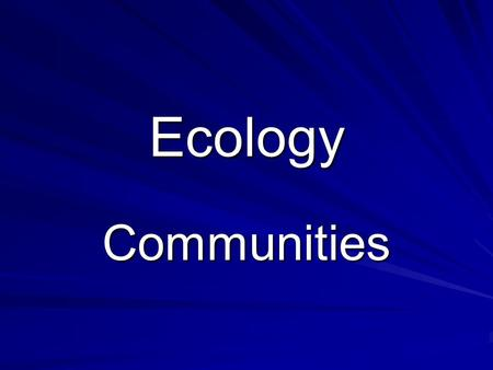 Ecology Communities. Community Vocab. Community = all organisms in area Species richness = # different species determined by - abiotic factors determined.
