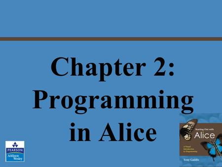 Chapter 2: Programming in Alice