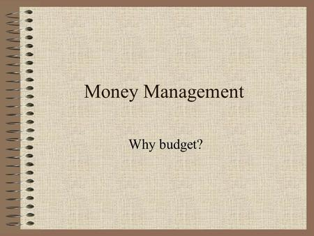 Money Management Why budget?. Introduction Radio Call-In Show.