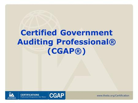Www.theiia.org/Certification Certified Government Auditing Professional® (CGAP®)