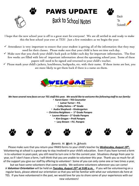 PAWS UPDATE I hope that the new school year is off to a great start for everyone! We are all settled in and ready to make this the best school year ever.