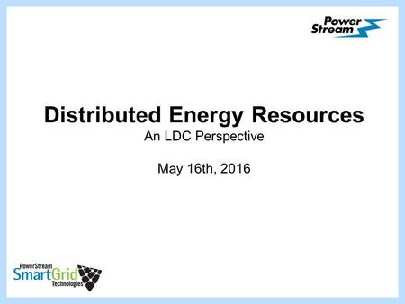 Distributed Energy Resources An LDC Perspective May 16th, 2016.