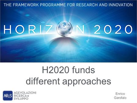 H2020 funds different approaches Enrico Garofalo.