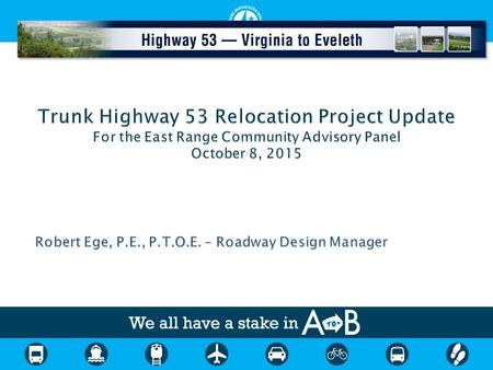 The purpose of the US 53 project is to address the termination of the 1960 easement agreement that affects the current highway location in order to continue.