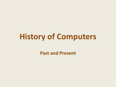 History of Computers Past and Present. 1954: Scientists from the RAND Corporation have created this model to illustrate how a 'home computer' could look.