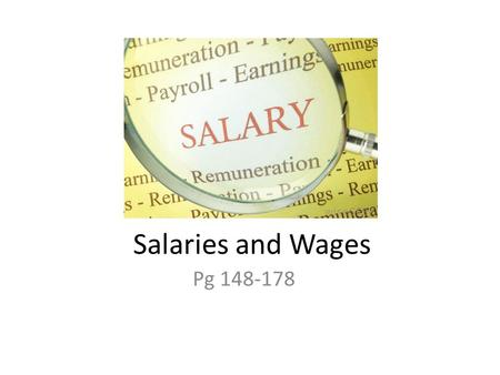 Salaries and Wages Pg 148-178.