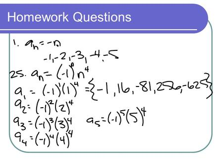Homework Questions. Recursive v. Explicit Get out notes and get ready!