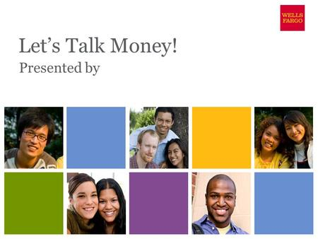 Let's Talk Money! Presented by. Your money know-how  Basics of money management  Debit Card  Credit & you  Student loans.