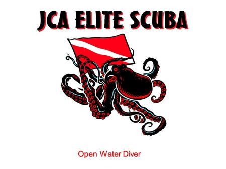 Open Water Diver. SCUBA ELF ONTAINED NDERWATER REATHING PPERATUS 1.