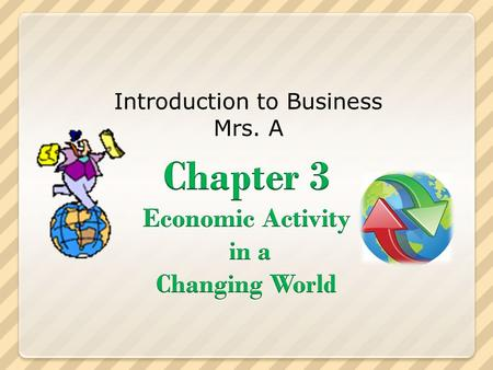Introduction to Business Mrs. A. Measuring Economic Activity Economic indicators Economic indicators – important data or statistics that measure economic.