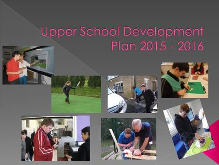 Maintenance Targets Celebrate the achievements in upper school though the department newsletter - Ensure key stage newsletters include a section on supportive.