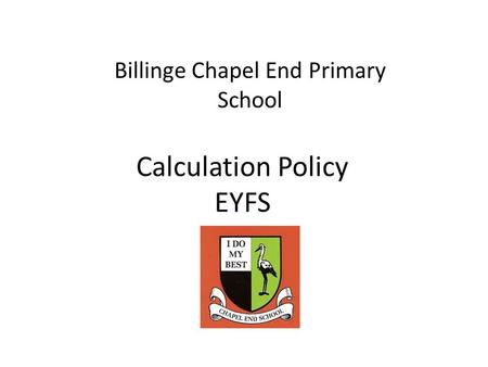 Calculation Policy EYFS Billinge Chapel End Primary School.