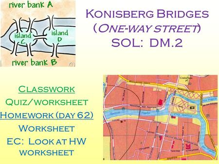 Konisberg Bridges (One-way street) SOL: DM.2