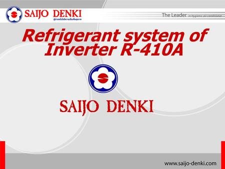 Refrigerant system of Inverter R-410A. www.saijo- denki.co.th Model type Model : Stand Model : Duct Model : Cassette Model : Wall mount Model : Wall and.