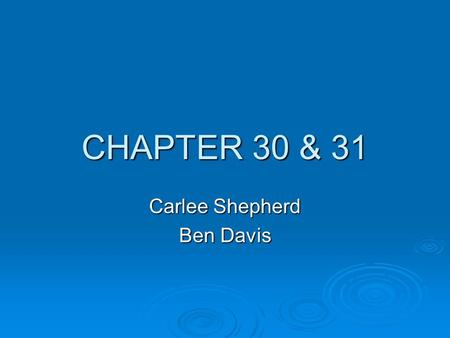 CHAPTER 30 & 31 Carlee Shepherd Ben Davis. Chapter 30 Universal Mission Statement  Use as a pattern  Encompasses: Core values of the organization Core.