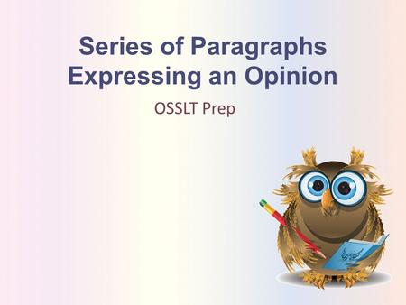 Series of Paragraphs Expressing an Opinion OSSLT Prep.