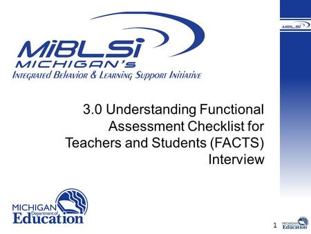 1 3.0 Understanding Functional Assessment Checklist for Teachers and Students (FACTS) Interview.