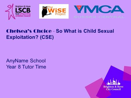 Chelsea's Choice - So What is Child Sexual Exploitation? (CSE) AnyName School Year 8 Tutor Time.