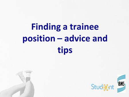 Finding a trainee position – advice and tips. If you have trouble finding a trainee position Make sure your CV stands out for the right reasons Your CV.