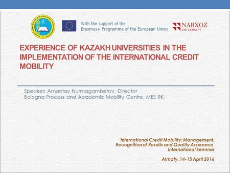 EXPERIENCE OF KAZAKH UNIVERSITIES IN THE IMPLEMENTATION OF THE INTERNATIONAL CREDIT MOBILITY 'International Credit Mobility: Management, Recognition of.