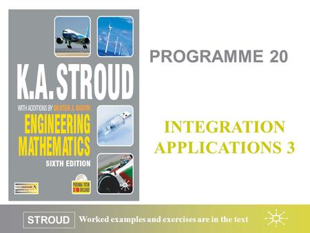 Worked examples and exercises are in the text STROUD PROGRAMME 20 INTEGRATION APPLICATIONS 3.