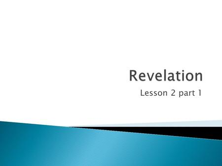 Lesson 2 part 1.  Review:  Revelation 1 What John saw  Revelation 2-3 The things which are  Revelation 4-22 The things which will take place after.