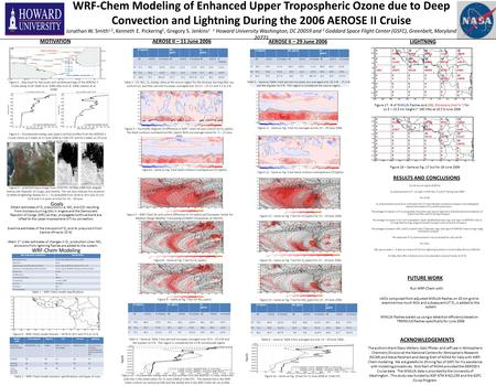 WRF-Chem Modeling of Enhanced Upper Tropospheric Ozone due to Deep Convection and Lightning During the 2006 AEROSE II Cruise Jo nathan W. Smith 1,2, Kenneth.