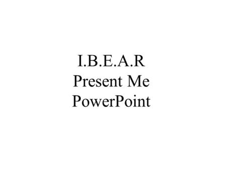 I.B.E.A.R Present Me PowerPoint. 1 st Scenario The scenario is you and your friends are having fun playing basketball. Another friend arrives a little.