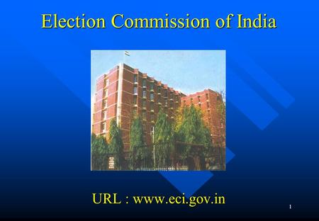 1 Election Commission of India URL : www.eci.gov.in.