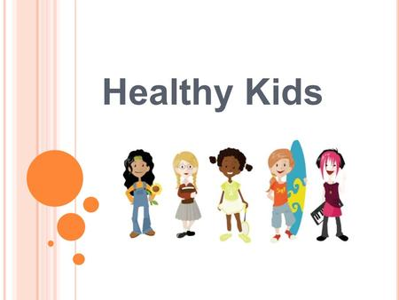 Healthy Kids. One in three children in the U.S. are either overweight or at risk of becoming so. This is the highest it has ever been.