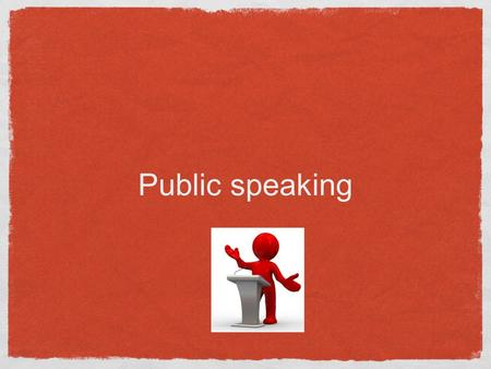 Public speaking. Basic Laws of public speaking Minimize your nervousness. Connect with the audience. Adapt and be confident. Speak to be remembered for.