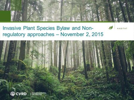 Invasive Plant Species Bylaw and Non- regulatory approaches – November 2, 2015.