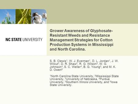 Grower Awareness of Glyphosate- Resistant Weeds and Resistance Management Strategies for Cotton Production Systems in Mississippi and North Carolina. S.