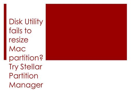 Disk Utility fails to resize Mac partition? Try Stellar Partition Manager.