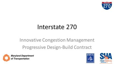 Interstate 270 Innovative Congestion Management Progressive Design-Build Contract.