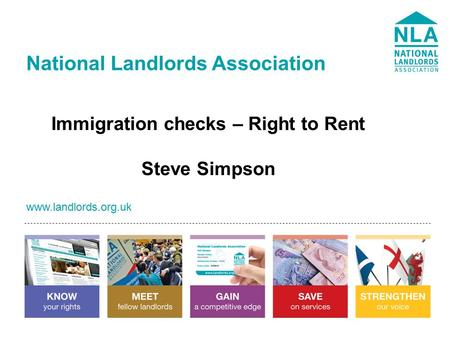 Www.landlords.org.uk National Landlords Association www.landlords.org.uk Immigration checks – Right to Rent Steve Simpson.
