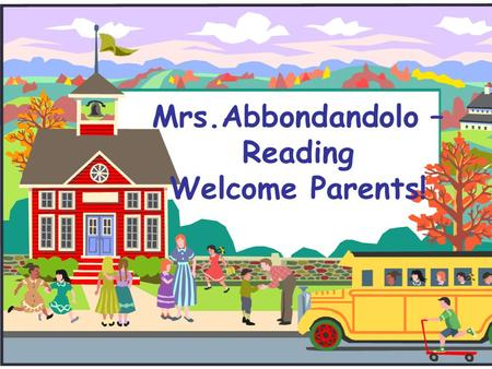 Mrs.Abbondandolo – Reading Welcome Parents!. Welcome to Academic Intervention Services  Maria Abbondandolo  Leslie Davis  Carol Levine  Susan Licata.