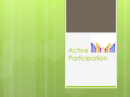 Active Participation. Goals: Role of OT and PT in a Trans-disciplinary Model  What is the overall educational goal?  How can I best support the student.
