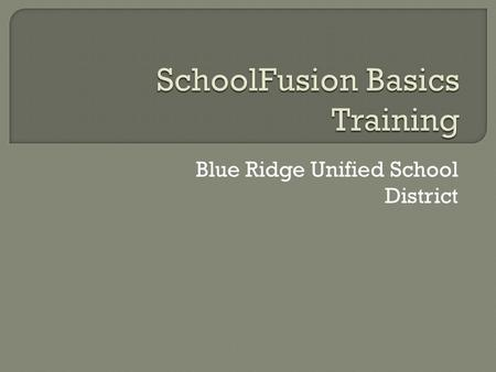 Blue Ridge Unified School District.  How will this help me? My Family Link  Where do I get started? Personal Profile Page  How do I manage my webpage?