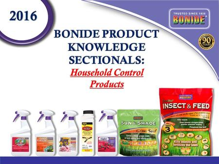 BONIDE PRODUCT KNOWLEDGE SECTIONALS: Household Control Products 2016.