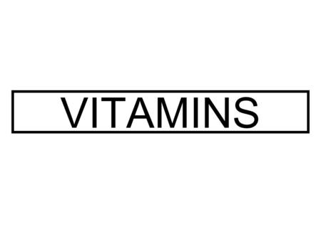 VITAMINS. VITAMINFUNCTION FOOD SOURCES DEFICIENCIES TOXICITIES A (Fat Soluble) -Vision -Nerves -Growth -Liver -Cantaloupe -Sweet Potatoes -Yellow fruits.