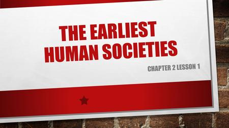 The earliest human societies