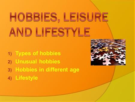 HOBBIES, LEISURE and LIFESTYLE