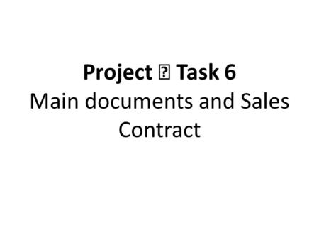Project Ⅱ Task 6 Main documents and Sales Contract.