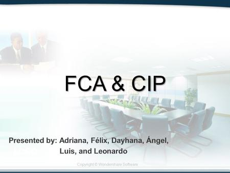 Copyright © Wondershare Software LOGO FCA & CIP. Copyright © Wondershare Software Introduction.