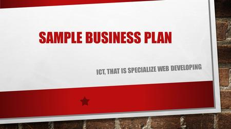 SAMPLE BUSINESS PLAN ICT, THAT IS SPECIALIZE WEB DEVELOPING.